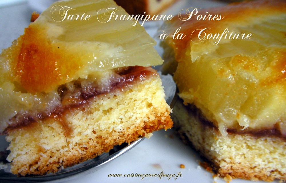 Tarte frangipane poires confiture fruits rouges
