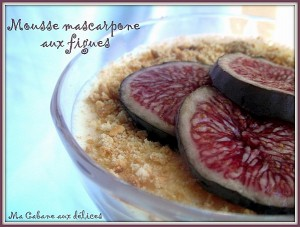 Mousse mascarpone aux figues