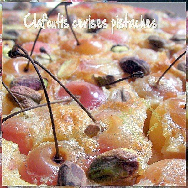 Clafoutis cerise pistache cerises napoléon