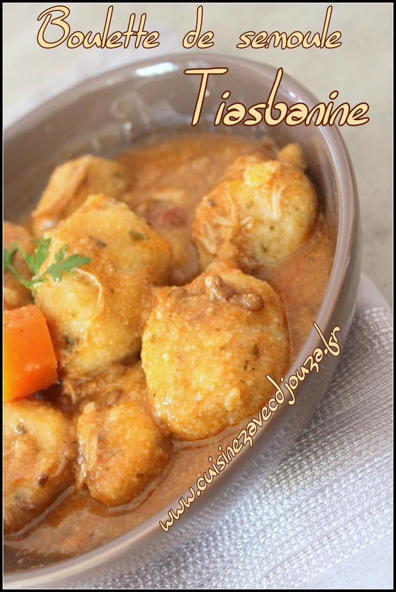 Recette kabyle boulette de semoule tiasbanine la cuisine de djouza - Recette cuisine kabyle facile ...