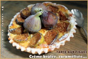 Tartelette aux figues creme brulee caramelisee