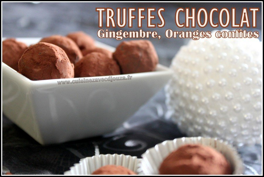 Truffes chocolat gingembre orange confite