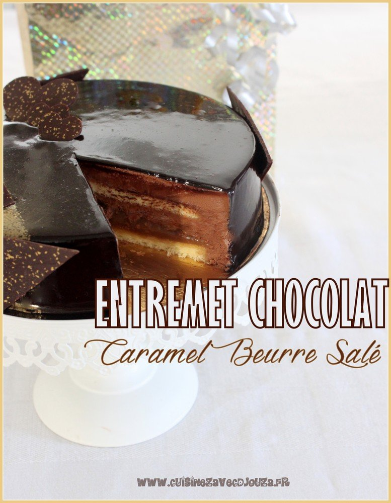 entremet chocolat caramel beurre sal recettes faciles recettes rapides de djouza. Black Bedroom Furniture Sets. Home Design Ideas