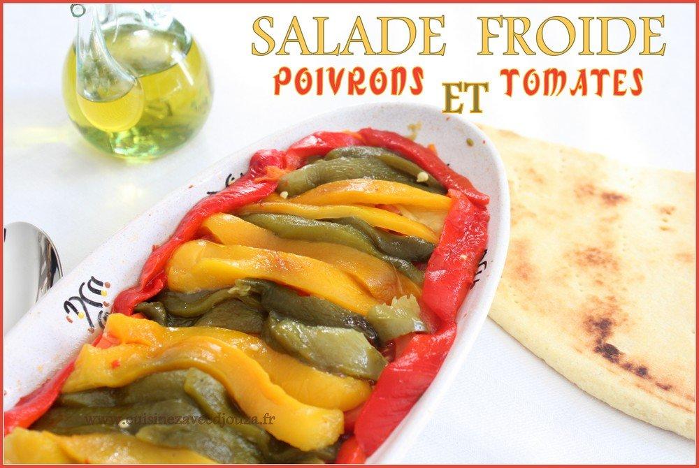 Salade froide poivrons grilles et tomates recettes faciles recettes rapides de djouza - Salade de poivron grille ...