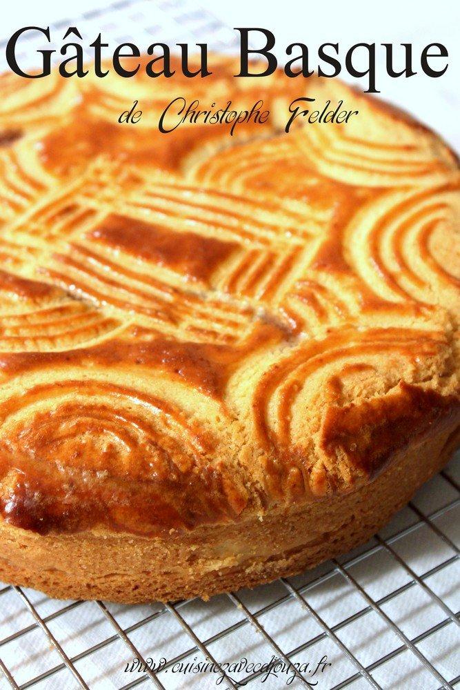gateau basque recette de christophe felder