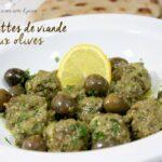 Tajine boulette de viande aux olives
