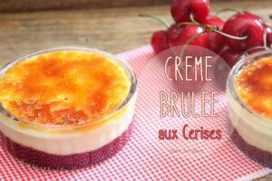 Creme brulee aux cerises burlat