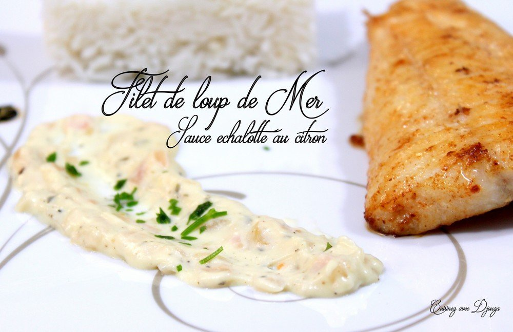 Filet de loup sauce echalote citron facile