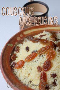 Recette Mesfouf couscous aux raisins secs