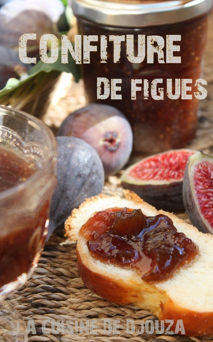 confiture de figues maison recettes faciles recettes rapides de djouza. Black Bedroom Furniture Sets. Home Design Ideas